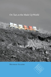 On Tact, & the Made Up World
