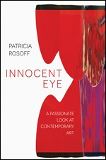 Innocent Eye: A Passionate Look at Contemporary Art