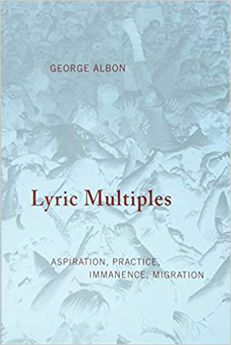 Lyric Multiples: Aspiration, Practice, Immanence, Migration