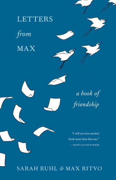 Letters from Max: A Poet, a Teacher, a Friendship