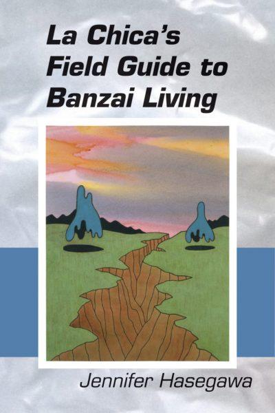 La Chica's Field Guide to Banzai Living