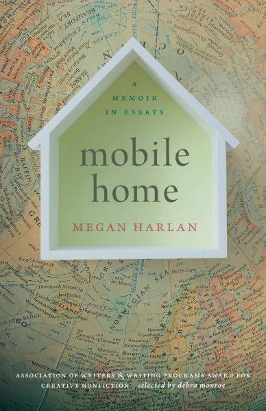 Mobile Home: A Memoir in Essays