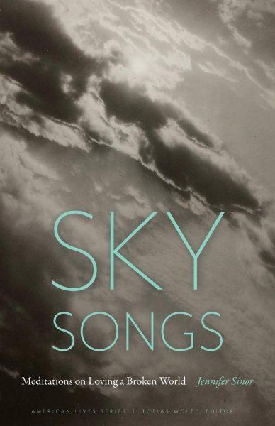 Sky Songs: Meditations on Loving a Broken World